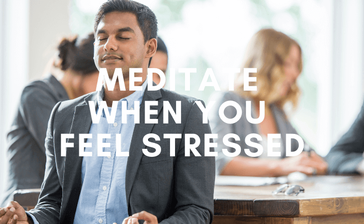 How to start meditating when you already feel stressed