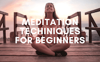 25 Meditation Techniques for Beginners (Ultimate List)