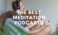 47 Best Meditation Podcasts to Listen to