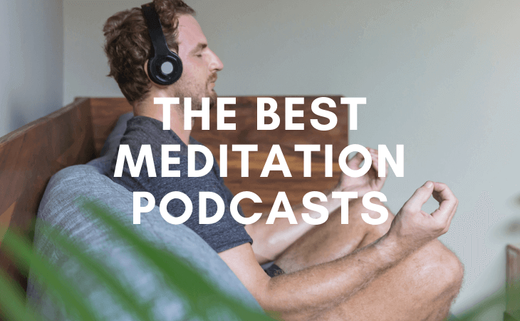 47 best meditation podcasts you need to be listening to