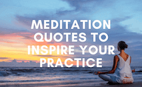 227 Meditation Quotes to Inspire Your Practice